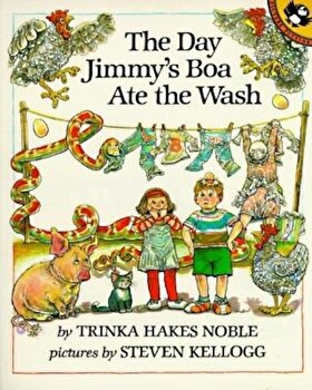 The Day Jimmy's Boa Ate the Wash, Paperback/Trinka Hakes Noble poza cate