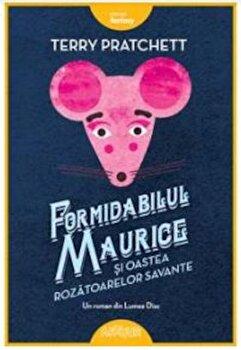 Formidabilul Maurice si oastea rozatoarelor savante/Terry Pratchett