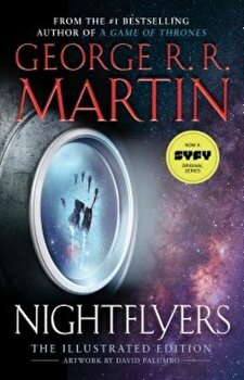 Nightflyers: The Illustrated Edition, Hardcover/George R. R. Martin poza cate