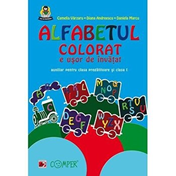 Alfabetul colorat e usor de invatat/Andreescu Diana, Strava Dana, Varzaru Camelia poza cate