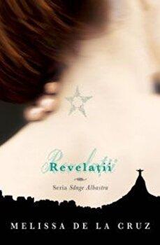 Revelatii, Sange Albastru, Vol. 3/Melissa de la Cruz poza cate
