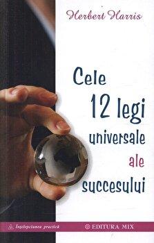 Cele 12 legi universale ale succesului/Herbert Harris imagine