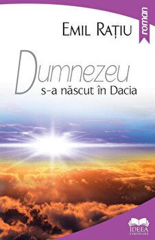 Dumnezeu s-a nascut in Dacia/Emil Ratiu imagine elefant 2021