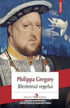 Blestemul regelui/Philippa Gregory imagine
