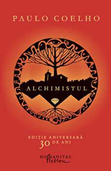 Coperta Carte Alchimistul. Editie aniversara, 30 de ani/Paulo Coelho