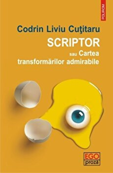 Coperta Carte Scriptor sau Cartea transformarilor admirabile