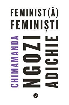 Feminist(a), feministi/Chimamanda Ngozi Adichie imagine