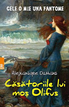 Casatoriile lui mos Olifus/Alexandre Dumas imagine