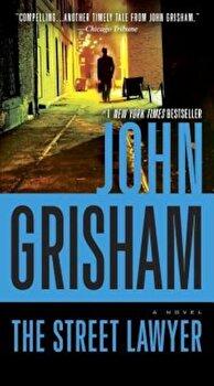 The Street Lawyer, Paperback/John Grisham poza cate