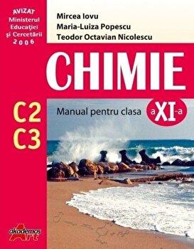 Chimie C2+C3. Manual clasa a XI-a/Mircea Iovu, Maria-Luiza Popescu, Teodor Octavian Nicolescu imagine elefant.ro
