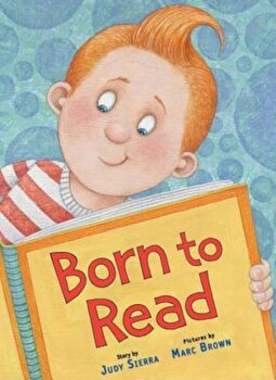 Born to Read, Hardcover/Judy Sierra poza cate