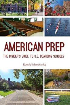 American Prep: The Insider's Guide to U.S. Boarding Schools, Paperback/Ronald Mangravite image0