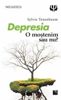 Depresia. O mostenim sau nu'/Sylvie Tenenbaum imagine elefant.ro 2021-2022