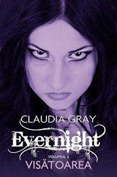 Visatoarea, Evernight, Vol. 2/Claudia Gray imagine elefant.ro 2021-2022