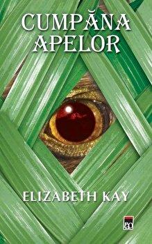 Cumpana apelor/Elizabeth Kay