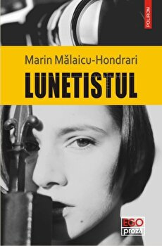 Lunetistul/Marin Malaicu-Hondrari imagine