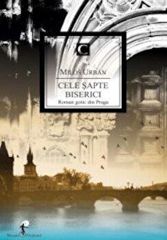 Cele sapte biserici. Roman gotic din Praga/Milos Urban imagine elefant 2021
