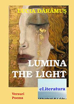 Lumina. The Light/Lucia Daramus imagine elefant.ro 2021-2022