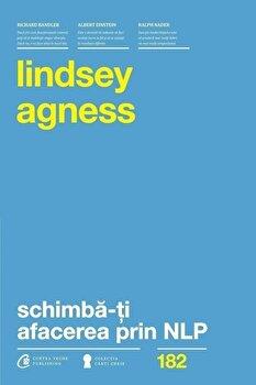 Schimba-ti afacerea prin NLP/Lindsey Agness imagine elefant.ro 2021-2022