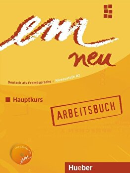 Limba Germana. Em neu Hauptkurs. Caietul elevului, clasa a XI-a/***