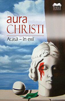 Acasa - in exil/Aura Christi imagine elefant 2021