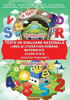 Teste de evaluare nationala, Clasa a IV-a - Limba si literatura romana, Matematica/*** poza cate