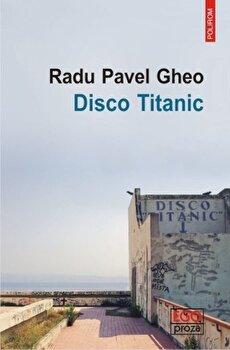 Disco Titanic/Radu Pavel Gheo imagine elefant.ro 2021-2022