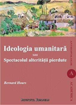 Ideologia umanitara sau Spectacolul alteritatii pierdute/Bernard Hours imagine