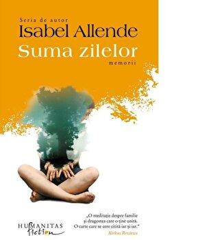 Suma zilelor/Isabel Allende imagine elefant.ro 2021-2022