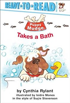 Puppy Mudge Takes a Bath, Hardcover/Cynthia Rylant poza cate