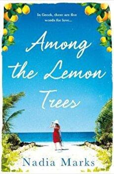 Among the Lemon Trees, Paperback/Nadia Marks imagine