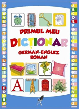 Primul meu dictionar englez-german-roman/***