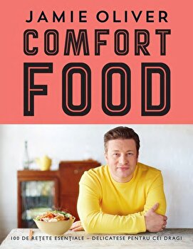 Comfort Food/Jamie Oliver imagine elefant.ro 2021-2022