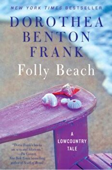 Folly Beach: A Lowcountry Tale, Paperback/Dorothea Benton Frank poza cate