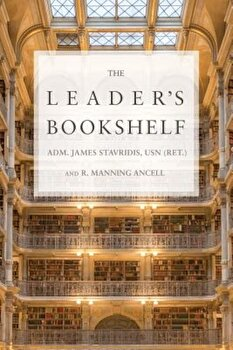The Leader's Bookshelf, Hardcover/Adm James Stavridis Usn (Ret ). imagine