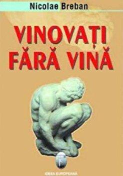 Vinovati fara vina/Nicolae Breban