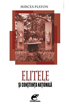Elitele si constiinta nationala/Mircea Platon imagine elefant.ro 2021-2022