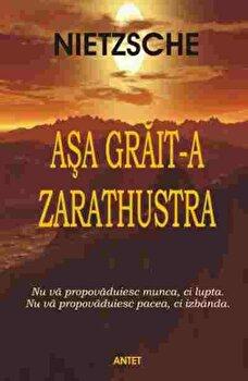 Asa grait-a Zarathustra/Friedrich Nietzsche imagine elefant.ro 2021-2022