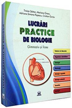 Lucrari practice de biologie/Traian Saitan, Mariana Grosu, Adriana Simona Popescu, Cristian Gurzu