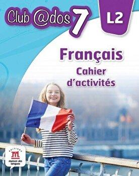 Francais. Cahier d'activites. L2. Auxiliar pentru clasa a-VII-a/***