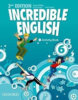 Incredible English. 6. Activity Book/Peter Redpoth, Sarah Philips, Kirstie Grainger imagine elefant.ro 2021-2022