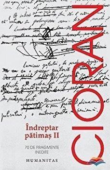 Coperta Carte Indreptar patimas II. 70 de fragmente inedite