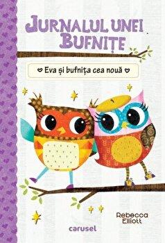 Imagine Jurnalul Unei Bufnite (4) - Eva Si Bufnita Cea Noua - rebecca Elliot