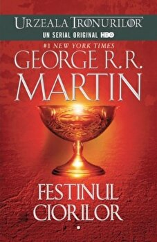 Urzeala tronurilor. Festinul Ciorilor (2 volume)/George R.R. Martin