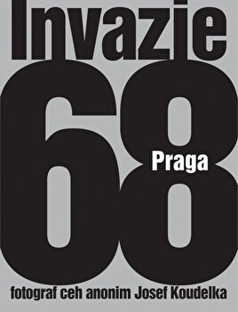 Invazie Praga 68-Josef Koudelka imagine