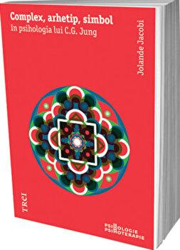Complex, arhetip, simbol in psihologia lui C.G. Jung/Jolande Jacobi imagine