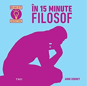 In 15 Minute Filosof/Anne Rooney imagine elefant.ro 2021-2022