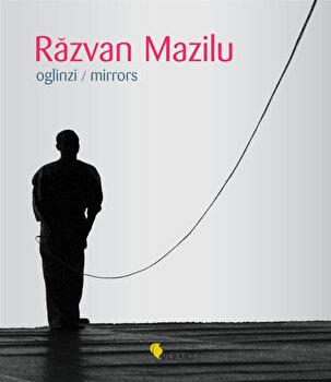 Coperta Carte Razvan Mazilu. Oglinzi