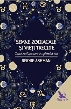 Semne zodiacale si vieti trecute/Bernie Ashman imagine elefant.ro 2021-2022