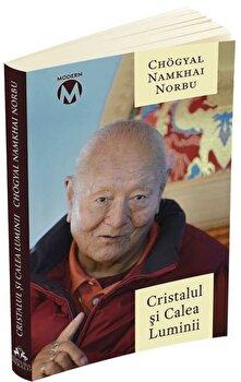 Cristalul si Calea Luminii - Sutra, Tantra si Dzogchen/Namkhai Norbu poza cate